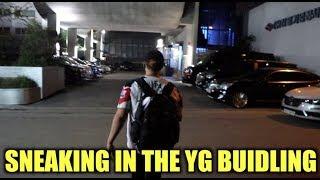 WE SNEAKING IN THE YG BUILDING