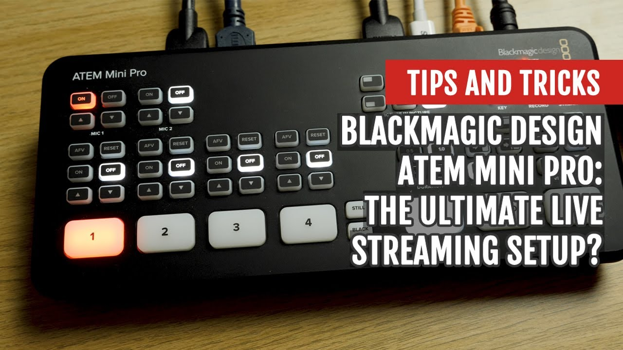 Blackmagic Design Atem Mini Pro The Ultimate Live Streaming Setup Tips And Tricks Youtube