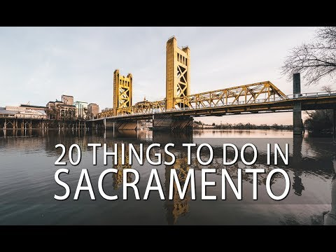 20 Things to Do in Sacramento