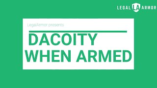 DACOITY WHEN ARMED WITH DEADLY WEAPON (SECTION 398) | www.legalarmor.co.in