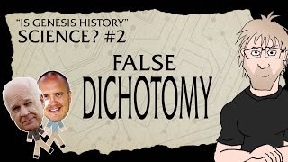Is Genesis History, Science? Part 2 - Two competing views. One false dichotomy.