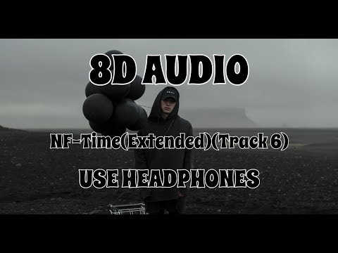 (8D AUDIO!!!)NF - Time(Extended)(Track 6)(USE HEADPHONES!!!)