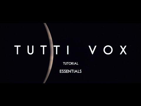 Tutti Vox Tutorial: Essentials