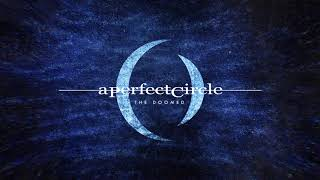 Video A Perfect Circle - The Doomed [Audio] download MP3, 3GP, MP4, WEBM, AVI, FLV Oktober 2017