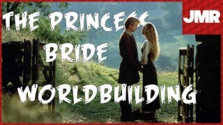 The Princess Bride - The Importance of Good Worldbuilding