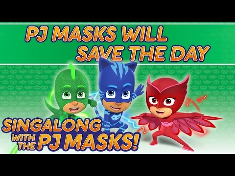 PJ Masks - ♪♪ PJ Masks Will Save The Day ♪♪ (New Song 2016!)