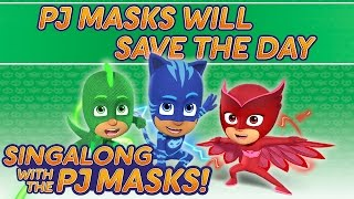pj masks pj masks will save the day new song 2016