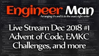 advent-of-code-emkc-and-more-engineer-man-live-dec-2018-1