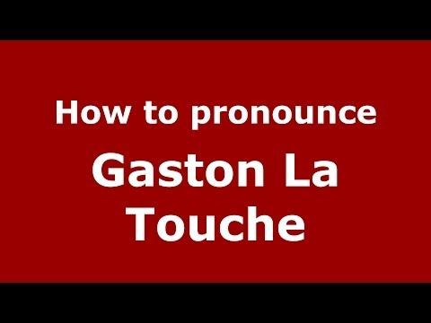 How to pronounce Gaston La Touche (French/France) - PronounceNames.com