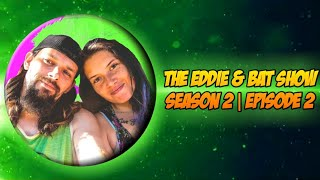 The Eddie & Bat Show | Ep 2 | 1ooo Subscriber Hype!