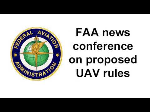 Audio of FAA News Conference on Proposed UAV Rules