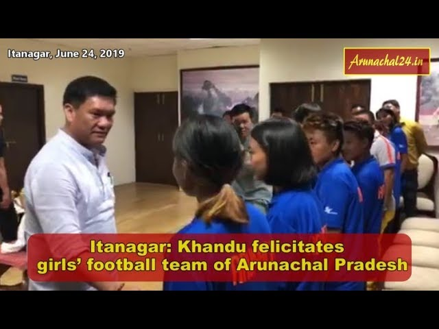 Itanagar- Pema Khandu felicitates girls' football team of Arunachal Pradesh