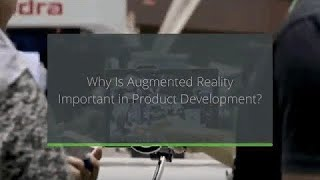 Why Is Augmented Reality Important in Product Development?