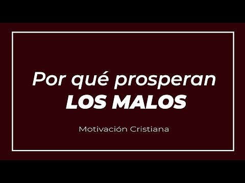 POR QUÉ PROSPERAN LOS MALOS - Reflexiones Fabio Fory