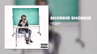 Shordie Shordie - FDP (Official Audio)