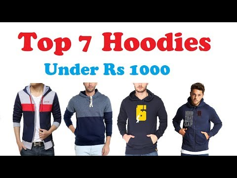 Top 7 Hoodies Under Rs 1000 || Best Quality || Best Brands || Best Rated