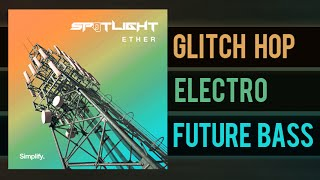 Spotlight - Ether (Full EP) [Future Bass/Glitch Hop/Electro]