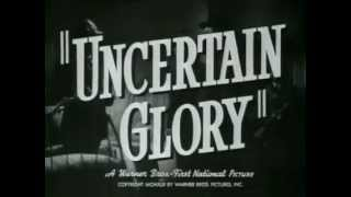 Uncertain Glory - (Original Trailer)