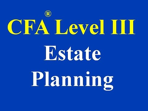 CFA L3- Estate Planning – Part I (of 3)