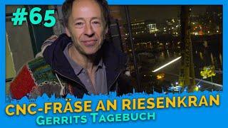 Riesenkran hievt CNC-Fräse - Gerrits Tagebuch #65