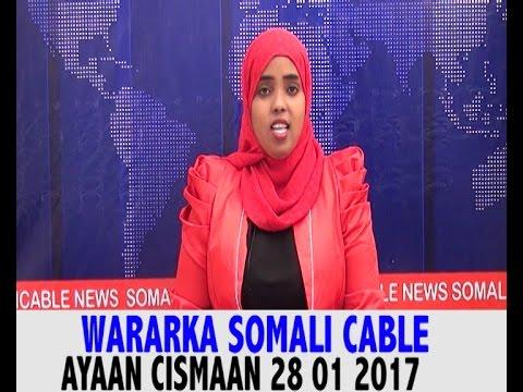 WARARKA SOMALI CABLE IYO AYAAN CISMAAN 28 01 2017