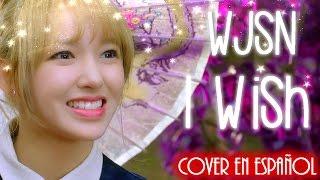 WJSN (Cosmic Girls) - I Wish (COVER ESPAÑOL) K♥Girls