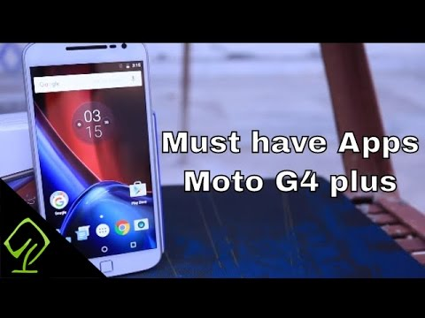 Top 5 Must Have Apps on Moto G4 Plus (Moto G Plus 4th Generation)