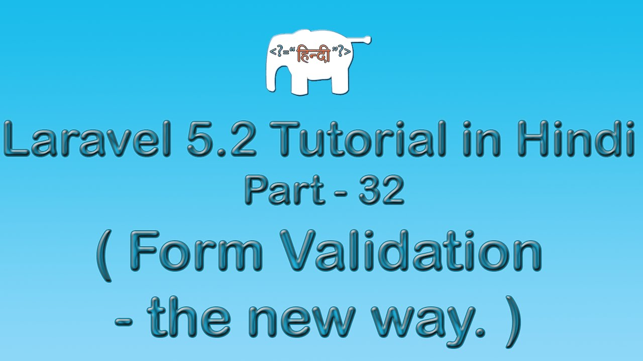 Laravel 5 Tutorial for Beginners in Hindi ( Form Validation - the new way ) | Part-32