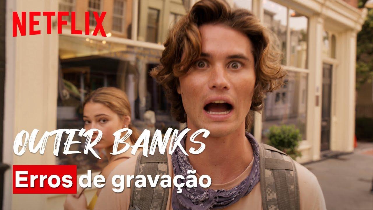 Download Erros de gravação de Outer Banks | Netflix Brasil