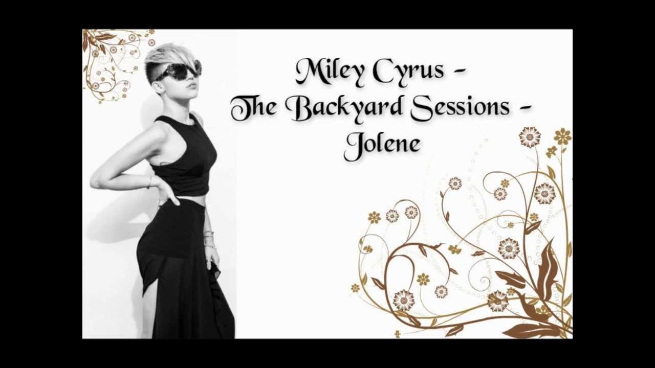 miley cyrus the backyard sessions jolene lyrics youtube