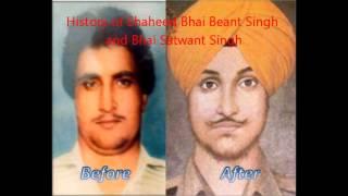 History of Bhai Beant Singh Ji and Bhai Satwant Singh Ji - Bhai Amrik Singh Ji