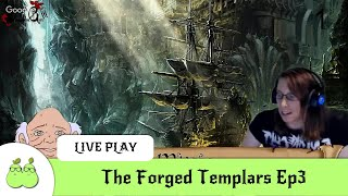 The Forged Templars Ep3: Shadow of the Moon