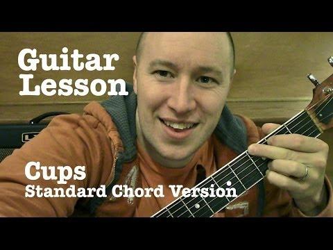Cups- Guitar Lesson / Tutorial (Standard Chord Version) - Anna Kendrick