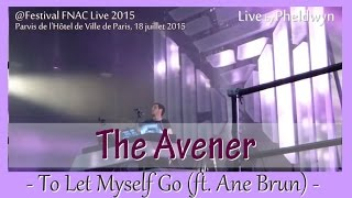 The Avener - To Let Myself Go (ft. Ane Brun) @FNAC Live, Paris - 18 juil. 2015