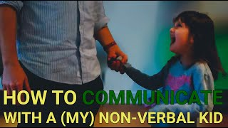 How To Talk to A Non-Verbal Kid