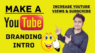 How to Make 2D, 3D Branding Intro Video for Youtube CHANNEL - Increase Views & Subscribers
