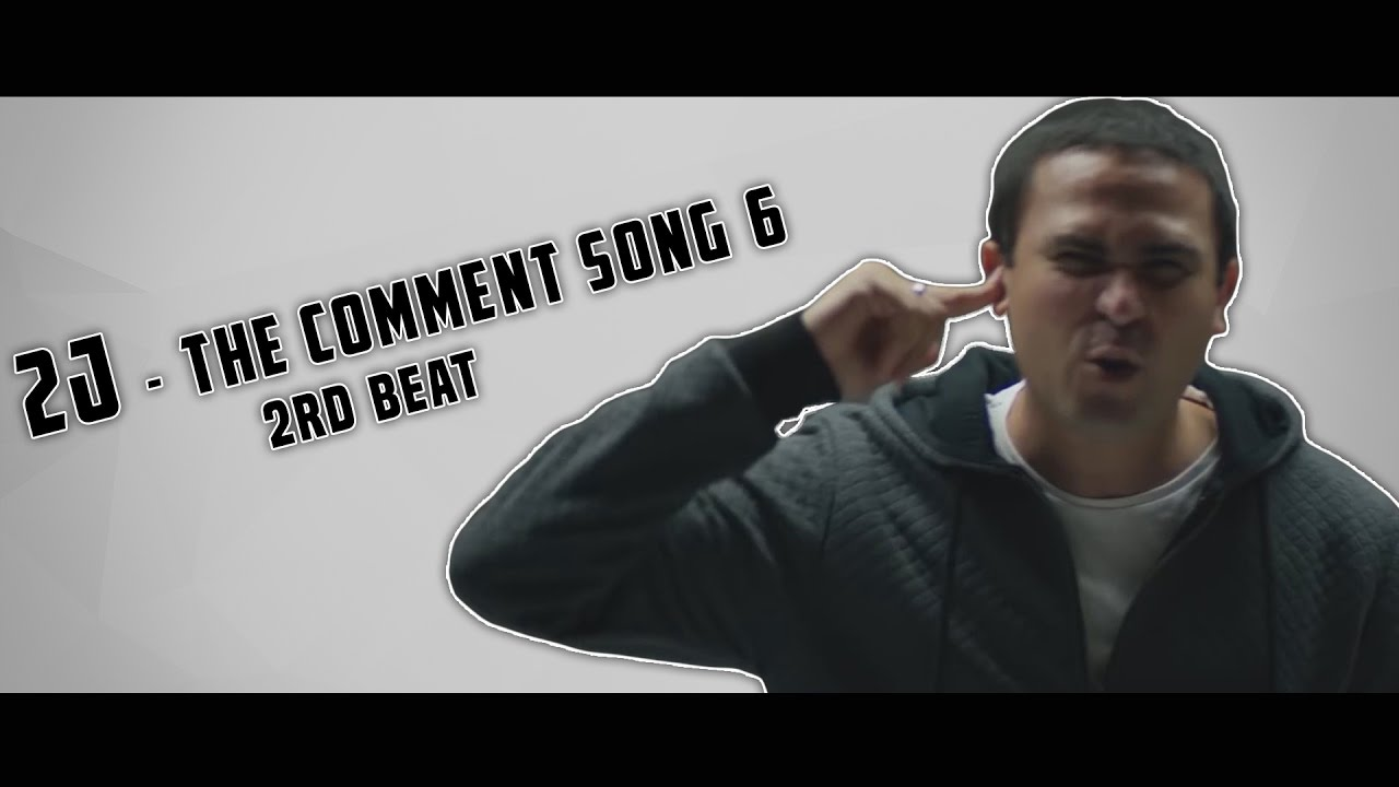2J - The Comments Song 6 - 2nd beat.