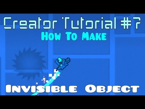Geometry Dash | Creator Tutorial #7 : How to Make Invisible Object