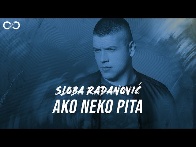 SLOBA RADANOVIC - AKO NEKO PITA (OFFICIAL VIDEO) 4K