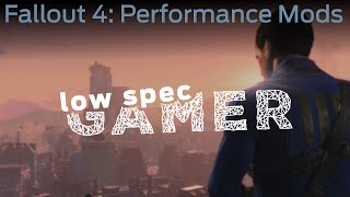 LowSpecGamer Performance mods for Fallout 4