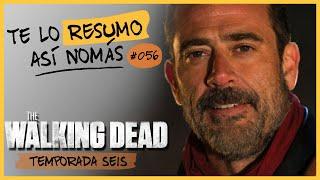 Los Walking Dead, Temporada 6 | Te Lo Resumo Así Nomás#56