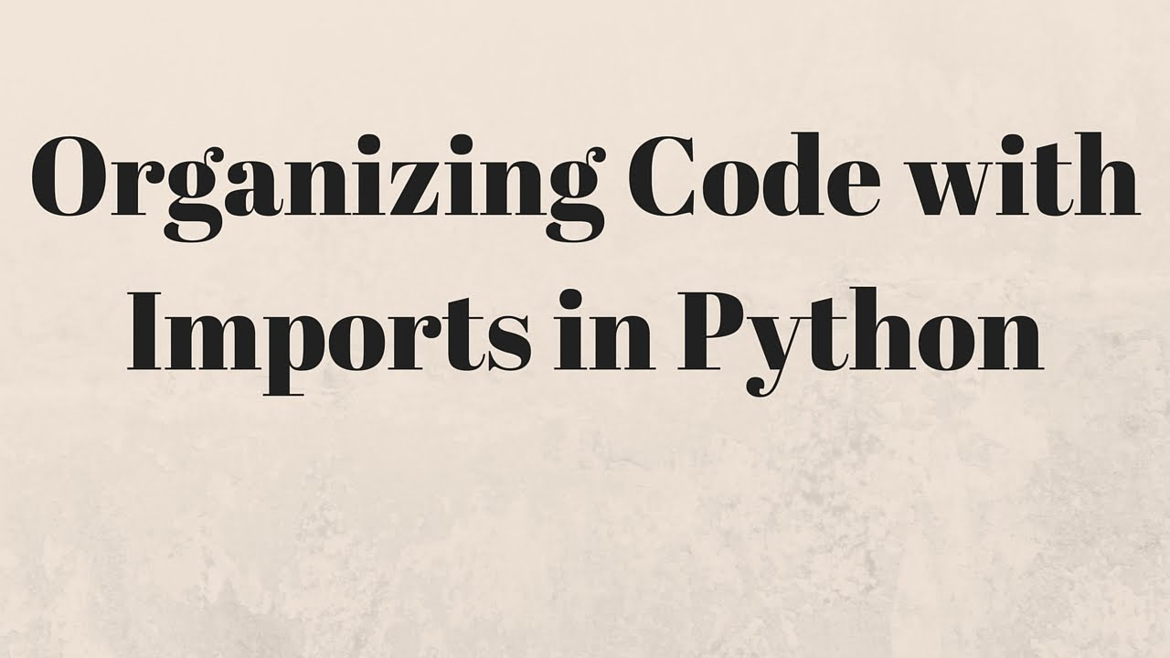 Python Import Tutorial