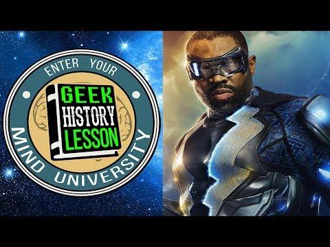 History of Black Lightning - Geek History Lesson