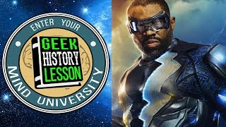 History of Black Lightning - Geek History Lesson