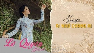 Ai Nhớ Chăng Ai (Lyrics Video)