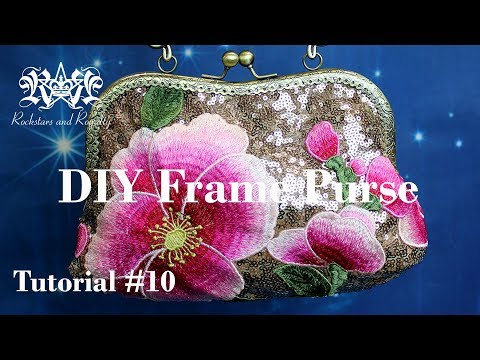 How To Make A Frame Purse/ Bag (Sew On) | Rockstars And Royalty Tutorial #10