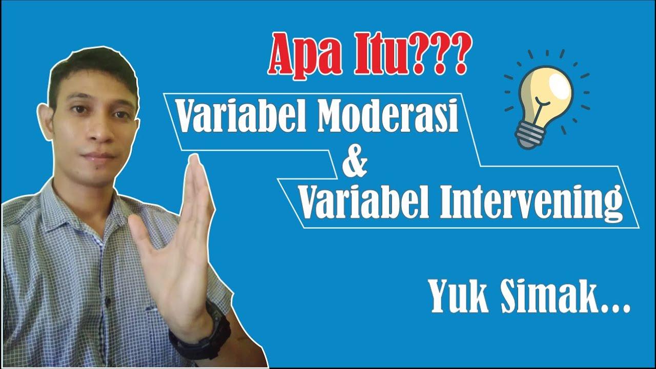 Apa Itu Variabel Moderasi dan Variabel Intervening ...