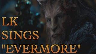"""LucariosKlaw sings """"Evermore"""" (Disney's Beauty and the Beast)"""