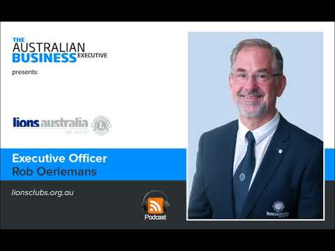 Lions Clubs Australia Executive Officer Rob Oerlemans podcast