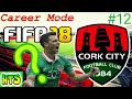FIFA 18 - Cork City Career Mode - #12 MYSTERY OF WES HOOLIHAN?!